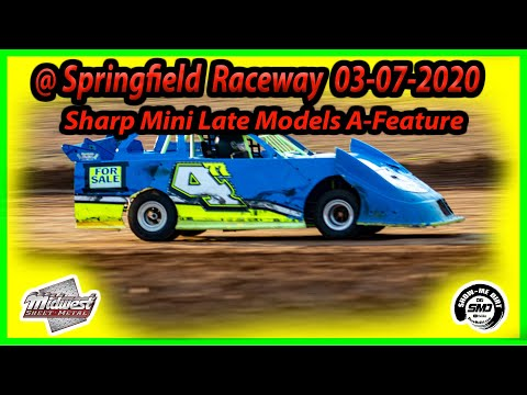 Sharp Min Late Models A-Feature Springfield Raceway 03-07-2020 Dirt Track Racing Midwest Sheet Metal