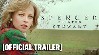 Spencer Official Trailer - Starring Kristen Stewart