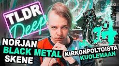 Norjan black metal -skene - TLDRDEEP