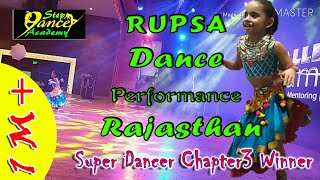 Rupsa Rajasthan dance Show l super dancer chapter 3 winner