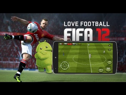 Download and install Fifa 12 On Android