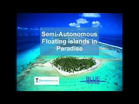 Seasteading In French Polynesia - Joe Quirk