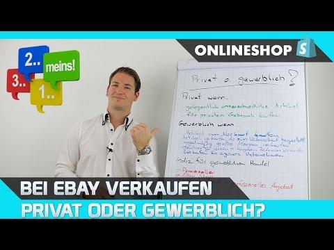 Ebay Verkaufen Privat Oder Gewerblich Youtube