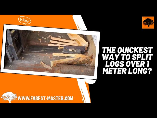 The QUICKEST way to split logs over 1 meter long?