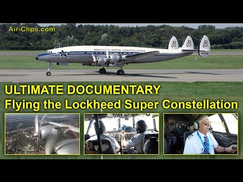 Lockheed Super Constellation ULTIMATE COCKPIT DOCUMENTARY, m