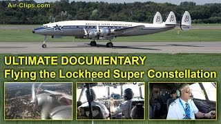 Lockheed Super Constellation ULTIMATE COCKPIT DOCUMENTARY, many Cams [AirClips full flight series]