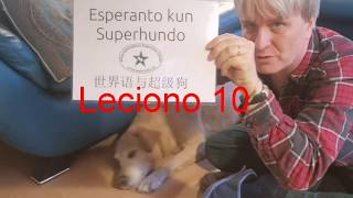 Lernu Esperanton kun Superhundo! – Leciono 10