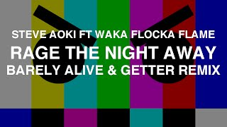 Download Steve Aoki ft Waka Flocka Flame - Rage The Night Away (Barely Alive & Getter Remix) MP3 song and Music Video