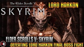 Elder Scrolls V: Skyrim Dawnguard - Defeating Lord Harkon Final Boss Fight
