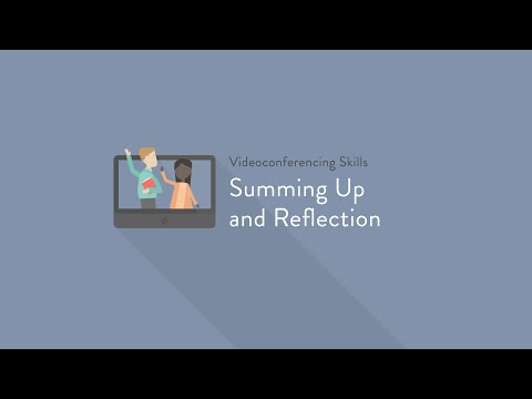 Videoconference Skills: Summing Up and Reflection
