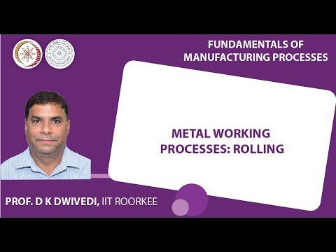 Lecture 26: Metal Working Processes: Rolling