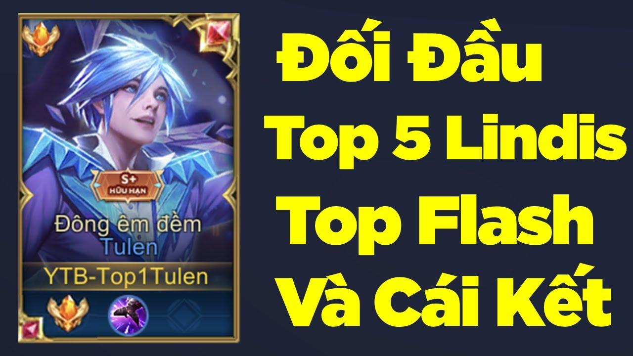 Top 1 Tulen Đụng Độ Top 5 Lindis và Top The Flash và Cái Kết | Liên Quân
