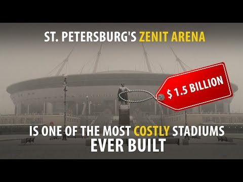 The Soaring Costs Of St. Petersburg's World Cup Stadium