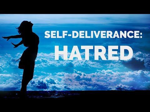 Deliverance from the Spirit of Hatred | Self-Deliverance Prayers