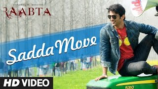 Sadda Move (Video Song) | Raabta (2017)