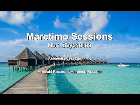 Maretimo Sessions - No.1 Seychelles - Selected by DJ Maretimo, HD, 2017, Cafe Sounds, Lounge Del Mar