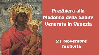 Preghiera alla miracolosa Madonna della Salute venerata in Venezia