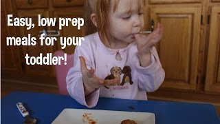 Easy, low prep meals your toddler will love! Thumbnail