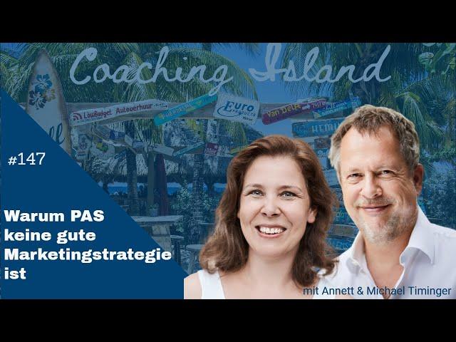 Coachingisland #147: Warum PAS keine gute Marketingstrategie ist