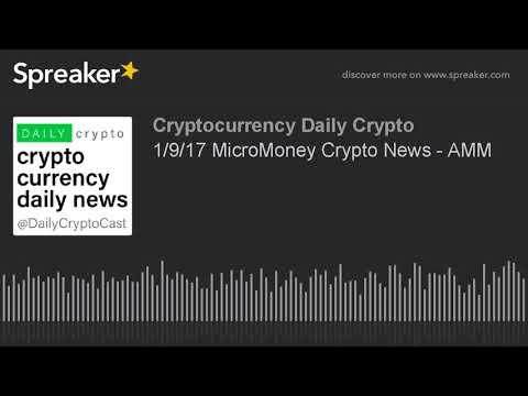 1/9/18 MicroMoney Crypto News - AMM