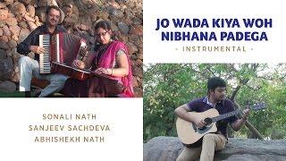 Jo Wada Kiya Woh Nibhana Padega | Instrumental | Sonali Nath, Sanjeev Sachdeva, Abhishek Nath