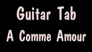 Guitar tab - A Comme Amour