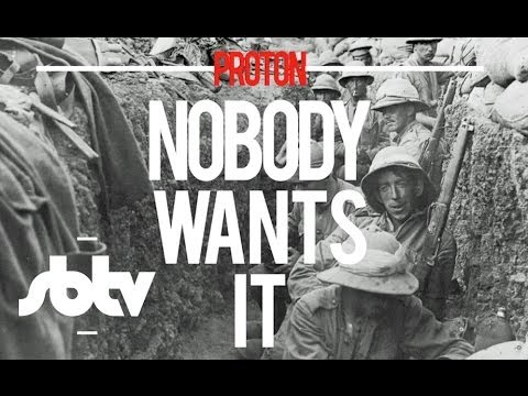 Proton | Nobody Wants It (War Dub): SBTV [Audio]