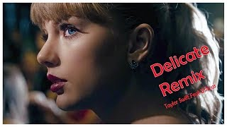 Taylor Swift - Delicate Remix- DjAnas Musik Plus Records 2018