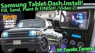 Samsung Galaxy Tablet In Dash Install - \'99 Toyota Tacoma New Pioneer 80PRS FINISHED Video 2