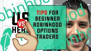 Tips For Beginner Robinhood App Options Traders