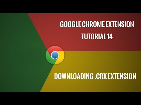Chrome Extension Tutorial 14: Download .crx Chrome Extension