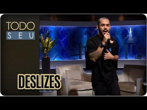 Deslizes | Higor Rocha - Todo Seu (16/01/18)
