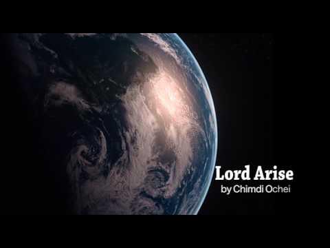 Lord Arise By Chimdi Ochei