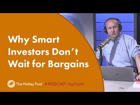 Why Smart Investors Don't Wait for Bargains