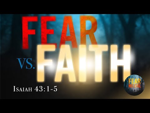 Fear VS. Faith  - Pastor Jeff Schreve - From His Heart Ministries