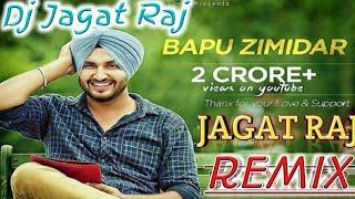Bapu  zimidar  song  DJ jagat  raj  remix jassi Gill  hard Punjabi song dj jagat raj music j. s
