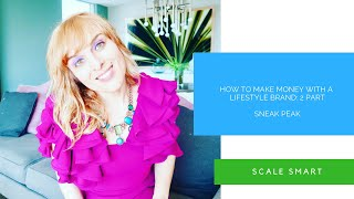 How to  Make Money with a Lifestyle Brand: Sneak Peak