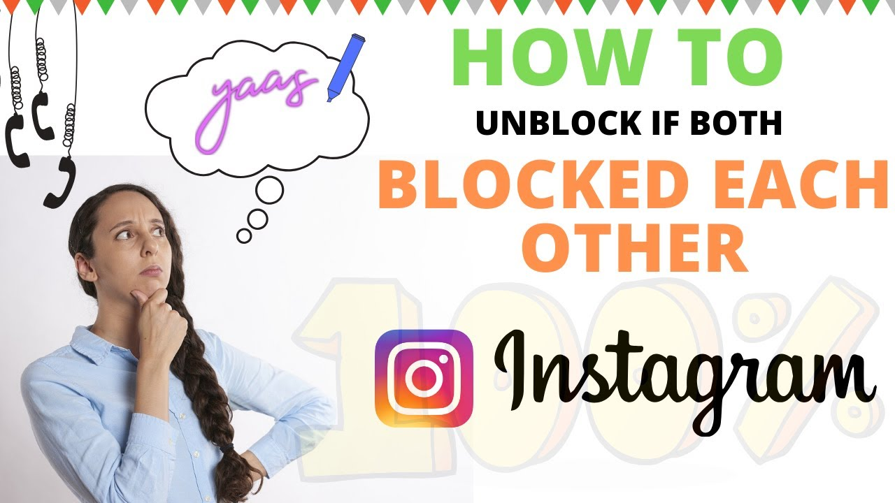 How to unblock if both blocked each other on Instagram? [Working