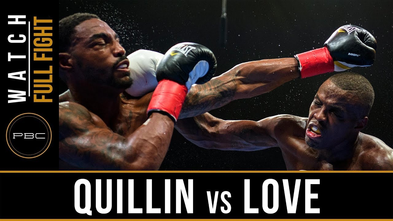 Quillin vs Love Full Fight: August 4, 2018