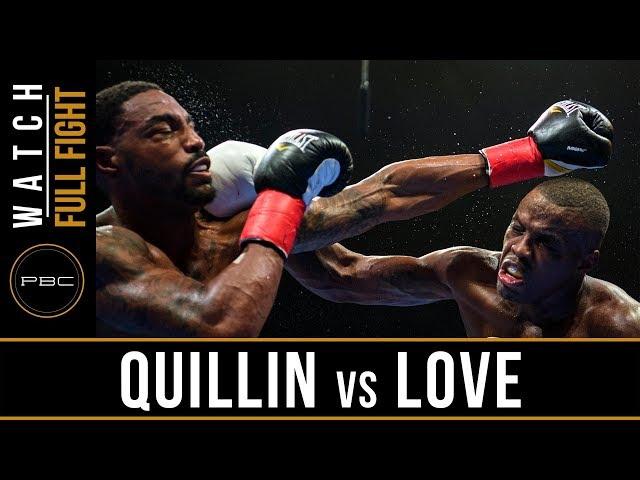 Quillin vs Love Full Fight: August 4, 2018