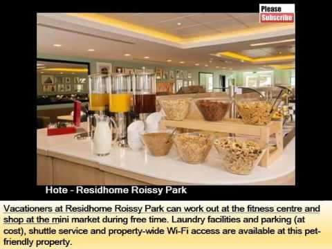Residhome Roissy Park | Best Place To Stay In Paris - Pictures And Basic Hotel Guide