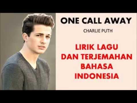 ONE CALL AWAY  CHARLIE PUTH   LIRIK LAGU DAN TERJEMAHAN BAHASA INDONESIA