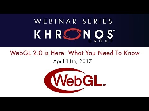 Webinar: WebGL 2.0 is Here: What You Need To Know