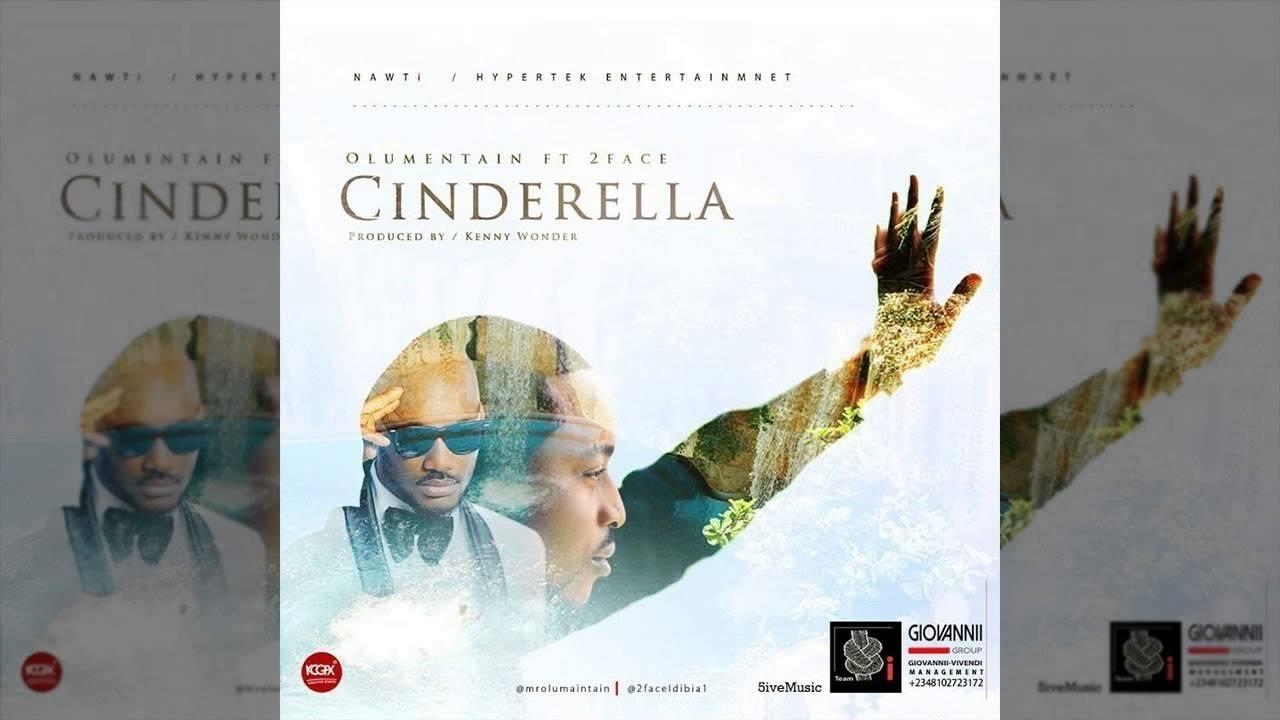 Olu Maintain feat  2face Idibia's 'Cinderella' sample of Sir