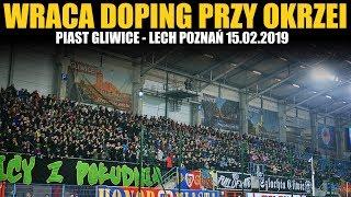 Wraca doping przy Okrzei! Piast Gliwice - Lech Poznań 15.02.2019