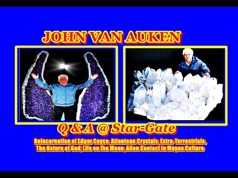John Van Auken - Reincarnation of Cayce, Atlantis Crystals, ET's, Life on the Moon