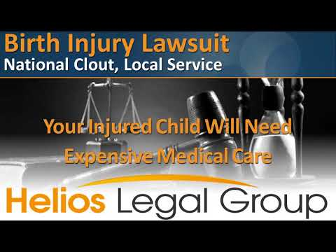 Birth Injury (Birth Injuries) Lawsuit - Helios Legal Group -