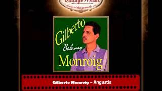 Gilberto Monroig – Angustia