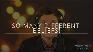 So Many Different Beliefs! | Andrew Farley