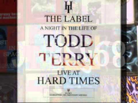 TODD TERRY - A night in the life - HARD TIMES (1995)